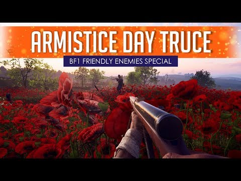 BF1 ARMISTICE DAY FRIENDLY ENEMIES SPECIAL