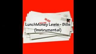 LunchMoney Lewis - Bills (Instrumental) [Revised]