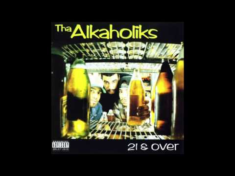 Tha Alkaholiks - Turn The Party Out - 21 & Over