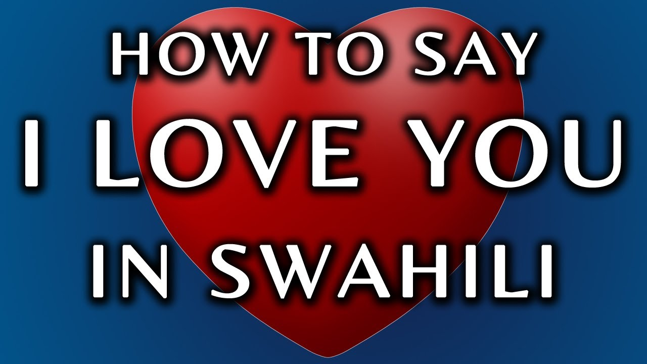 Swahili phrases i love you