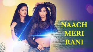 Download lagu Naach Meri Rani | Nainee Saxena ft. Nimisha Bhadsavale