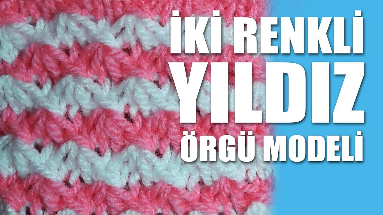 İki Renkli Deniz Dalgası Örgü Modeli Yapımı Anlatımlı Türkçe Videolu