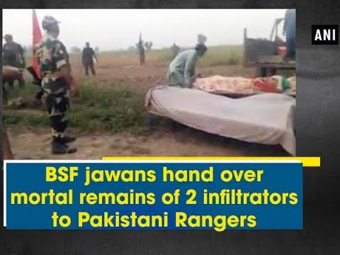 BSF jawans hand over mortal remains of 2 infiltrators to Pakistani Rangers - Punjab News