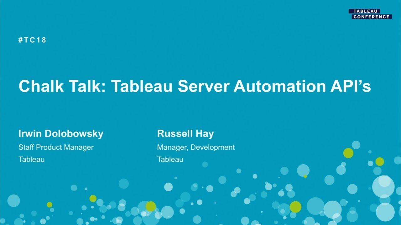 Chalk Talk - Tableau Server Automation API's