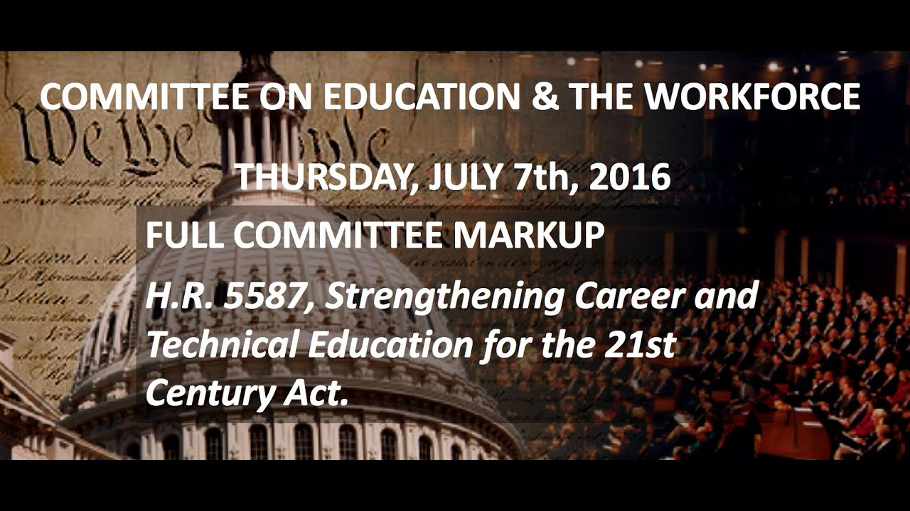 markup h r 5587 strengthening career and technical education markup h r 5587 strengthening career and technical education for the 21st century act