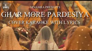 Ghar More Pardesiya - Cover Karaoke with Lyrics | Kalank | Varun Dhawan & Alia Bhatt