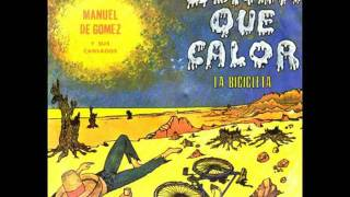 MANUEL DE GOMEZ....senor que calor.
