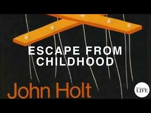 Review Of Escape From Childhood By John Holt