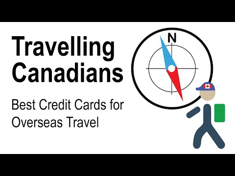Travelling Canadians: Best Credit Cards For Overseas Travel