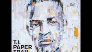 T.I. - Every Chance I Get (Paper Trail)