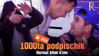 Hurmat bilan o'zim - 1000ta podpischik (hajviy ko'rsatuv) 2019