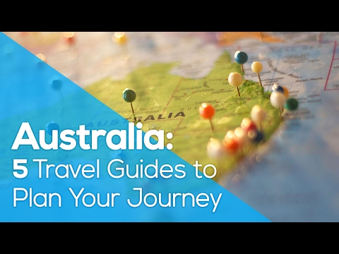 Australia: 5 Travel Guides to Plan Your Journey