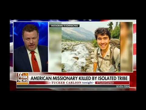 American Missionary Killed By Island Tribe - Tucker Carlson 11/21/18