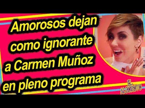 Carmen Muñoz fue humiIIada en Enamorandonos por los amorosos