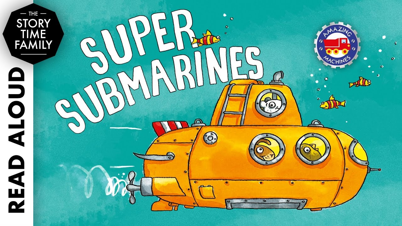 Super Submarines by Tony Mitton & Ant Parker - Read Aloud Story for Kids