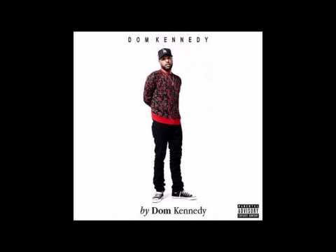 Dom Kennedy Full Album - By Dom Kennedy