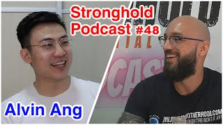 Stronghold Podcast #48 | Alvin Ang | ONE apprentice | SGBJJO | Lion City Championship
