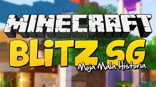 MOJA MALA HISTORIA - Minecraft: BLITZ SG