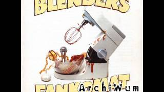 BLENDERS- BROTHER ANYWAY