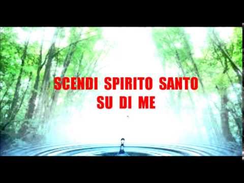 Scendi Spirito Santo su di me  (Prezioso Canto)