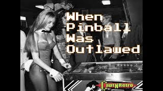 When Pinball Was Outlawed ~ A Brief History of The Wickedness of the Silver Ball