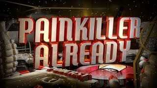 Painkiller Already 98 w/Total Biscuit