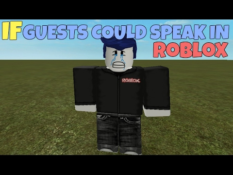 If Guests Could Speak In ROBLOX