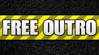 How To Make An Outro FOR FREE!