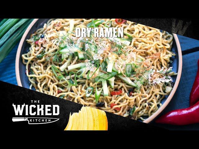Dry Ramen | The Wicked Kitchen