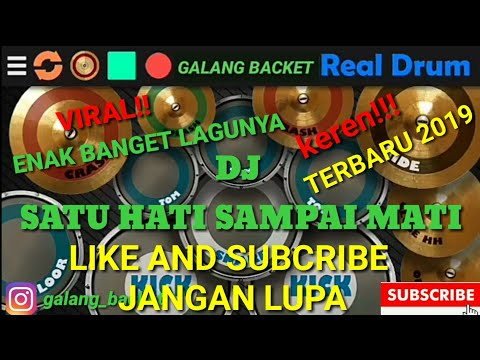 realdrum-dj-satu-hati-sampai-mati-full-bass-remix_cover-by-(galang-backet)