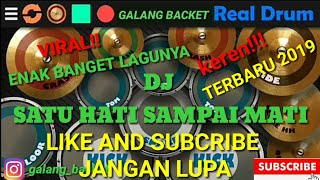 Download Realdrum-DJ Satu hati sampai Mati full bass remix_cover by (Galang backet)