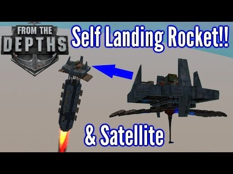 From The Depths - Self Landing Rocket + Satellite Deploying!!