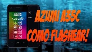 📱 AZUMI A35C NO PASA DEL LOGO #1.... COMO FLASHEARLO!