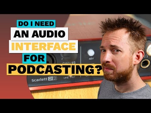 Do I Need An Audio Interface for Podcasting?