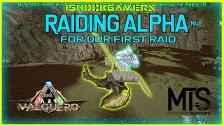 Ark MTS - We raid Alpha (male) for our first raid! PVP