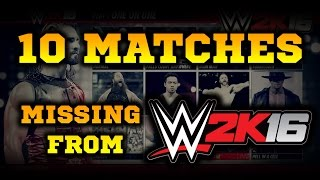 10 Match Types NOT in WWE 2K16! (That are on 2K15 PC)