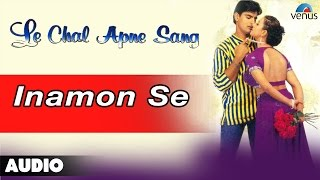 Video Le Chal Apne Sang : Inamon Se Full Audio Song   Siddhant, Akanksha   download MP3, 3GP, MP4, WEBM, AVI, FLV Agustus 2017