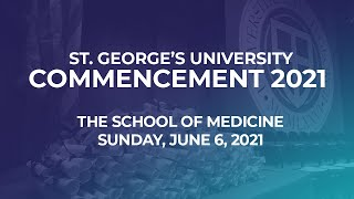 SGU School of Medicine 2021 Commencement Ceremony