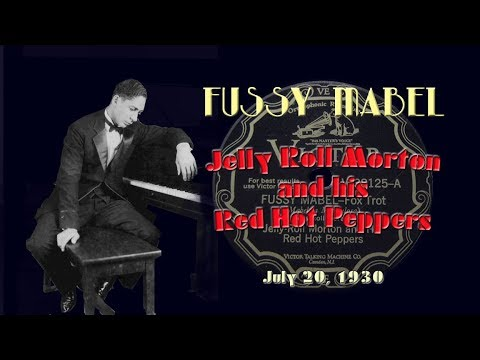 Jelly Roll Morton and His Red Hot Peppers - Fussy Mabel (1930)