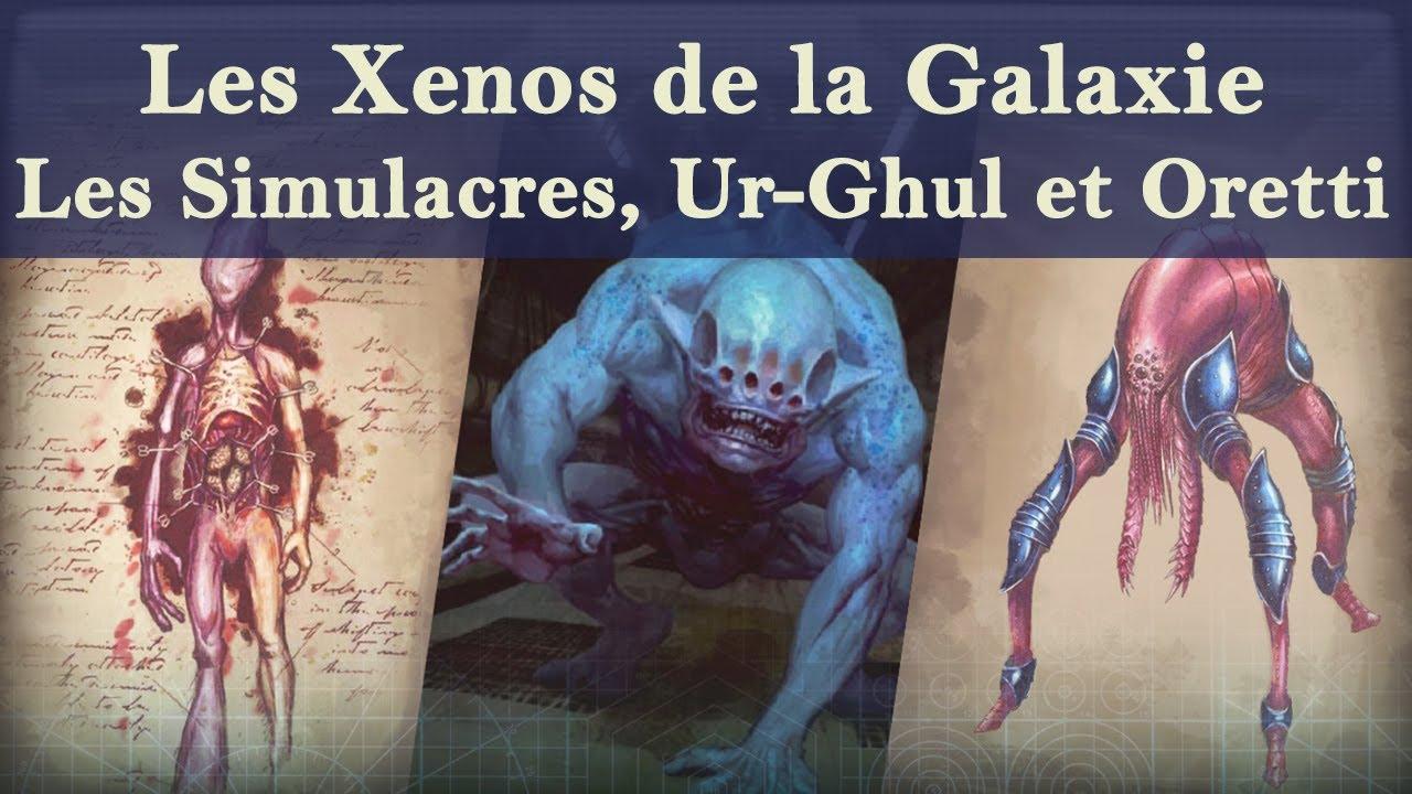 Lore Warhammer 40K - Les Xenos de la Galaxie - Les Simulacres, Ur-Ghul et Oretti