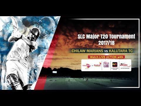 Chilaw Marians vs Kalutara TC -  SLC Major T20 Tournament 2018