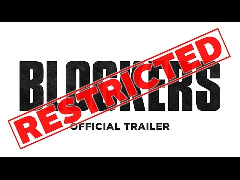 Blockers - Official Restricted Full online (HD)