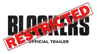 Blockers - Official Restricted Trailer (HD)