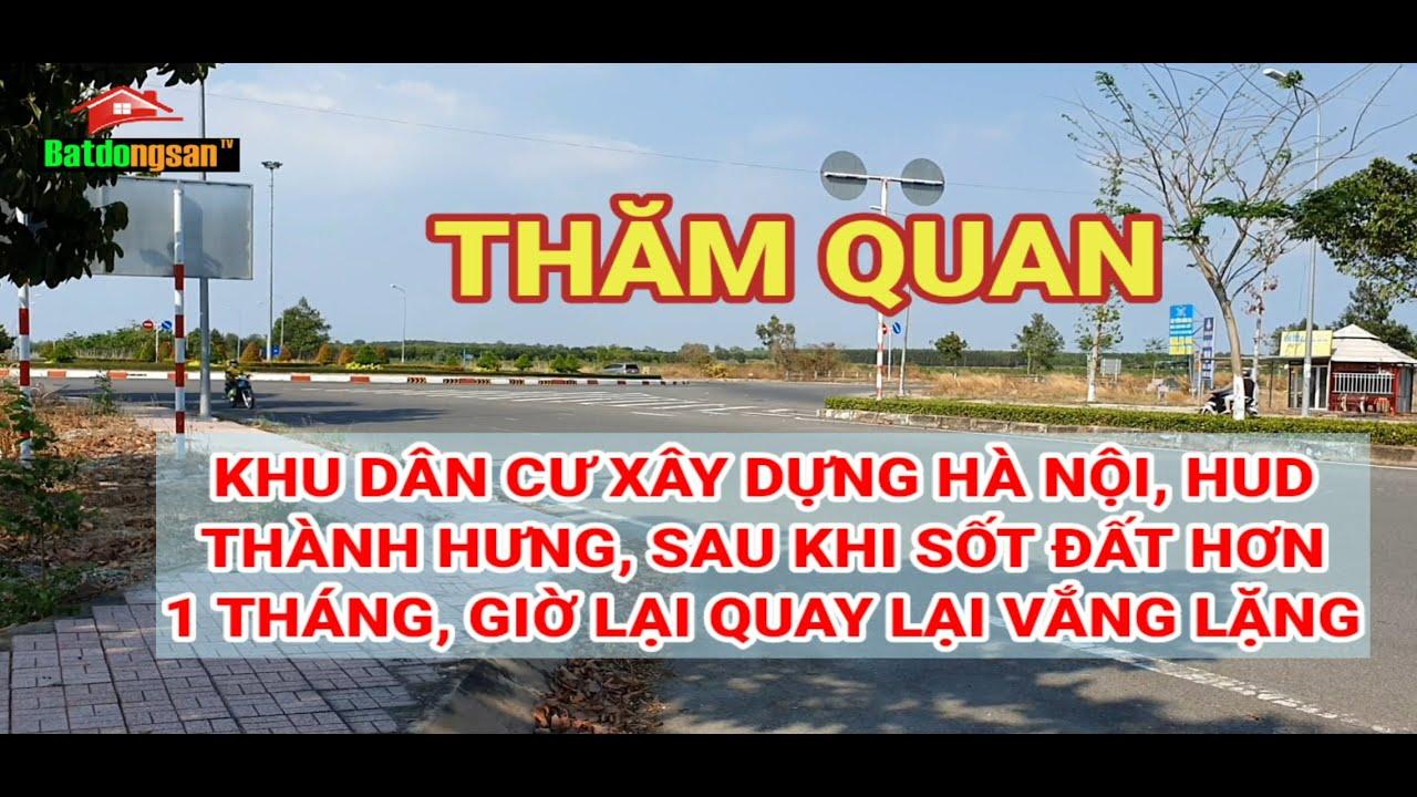 image Sau sốt đất Khu xây dựng Hà Nội,HUD, Thành Hưng,trở nên im lặng hơn,giá đã khá cao so với Nhơn Trạch