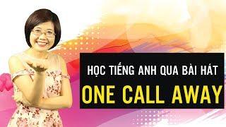 Học tiếng anh qua bài hát One Call Away - Hannah Phạm