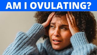 How To Know You Are Ovulating! (Top 10 Symptoms and Signs of Ovulation)