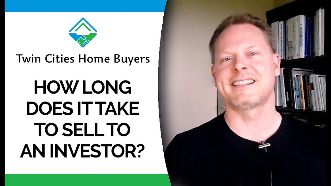 Twin Cities Home Buyers: How Long Does it Take to Sell a House to an Investor?