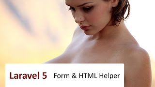#10 Laravel 5: Form & HTML Helper