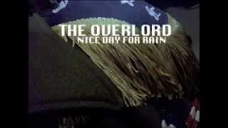 NICE DAY FOR RAIN - FROM THE OVERLORD