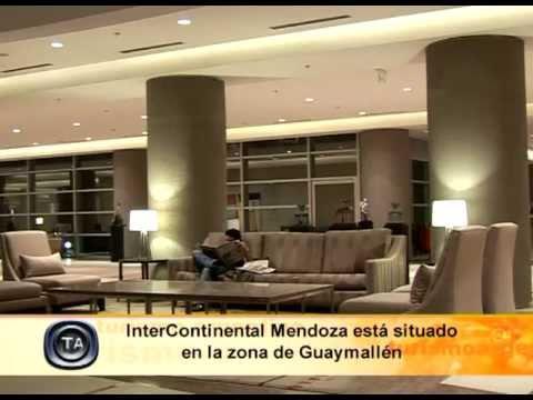 TA Argentina: Hotel InterContinental Mendoza - Termas de Entre Ríos - Turismo Argentina TV